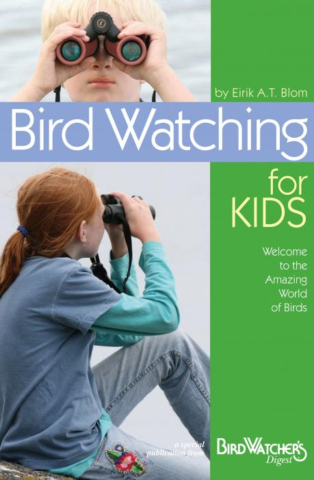Bird Watcher's Digest Bird Watching For Kids