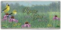 Counter Art Beautiful Songbird Rejoice and Be Glad Sign