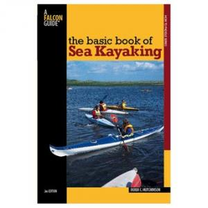 A Falcon Guide: The Basic Book Of Sea Kayaking