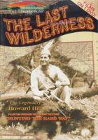 Stoney-Wolf The Last Wilderness/Hunting the Hard Way DVD