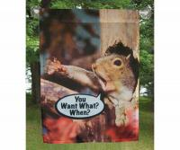 "Songbird Essentials Garden Flag ""You Want What When?"""