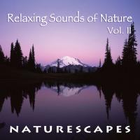 Naturescapes Music Relaxing Sounds of Nature Vol. II