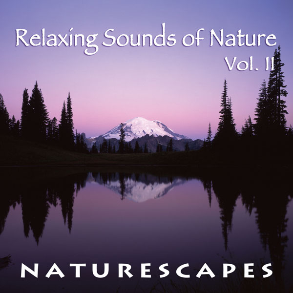 Naturescapes music relaxing sounds of nature vol ii