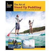 Globe Pequot Press: The Art Of Stand Up Paddling