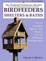 Workman Publishing Bird Feeders-Shelters & Baths-25 Projects