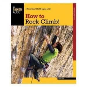 The Falcon Guide: How to Rock Climb, 4th Edition