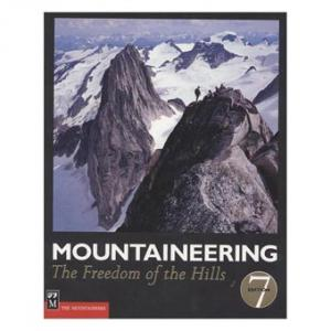The Mountaineers Books Mountaineering: freedom Hill 7th Edition