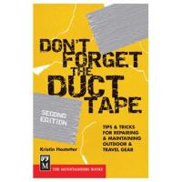 The Mountainers Books Don't Forget The Duct Tape 2ed