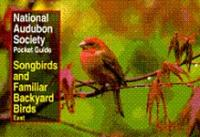 Random House National Audubon Society Pocket Guide to Songbirds and Familiar Backyard Birds: Eastern Region
