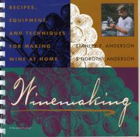 Peterson Books Winemaking: Recipes, Equipment, & Techniques for Making Wine