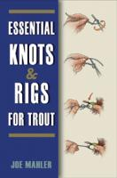 Stackpole Books Essentl Knots & Rigs For Trout