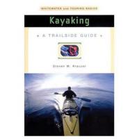 A Trailside Guide: Kayaking