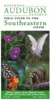 Random House National Audubon Society Field Guide to Southeast United States