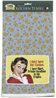 Fiddler's Elbow I Don't Have Hot Flashes Towel