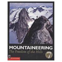 The Mountaineers Books: Mountaineering, the freedom of the hills