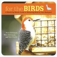 Stokes For The Birds A Month-by-Month Guide to Attracting Birds To Your Backyard